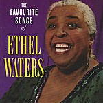 Ethel Waters The Favourite Songs Of Ethel Waters