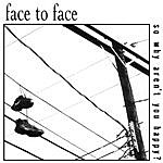 Face To Face So Why Aren't You Happy? EP