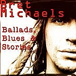Bret Michaels Ballads, Blues & Stories