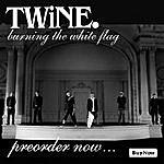 Twine Burning The White Flag
