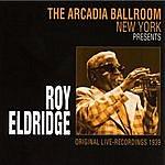 Roy Eldridge The Arcadia Ballroom New York Presents: Roy Eldridge