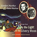 Gordon MacRae Songs From 'By The Light Of The Silvery Moon' And Other Selections