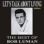 Bob Luman Let's Think About Living: The Best Of Bob Luman