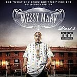 Messy Marv What You Know Bout Me?, Part 2 (Parental Advisory)