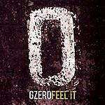 G. Zero Feel It