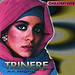 Trinere All Night: The Greatest Hits
