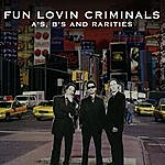 Fun Lovin' Criminals A's, B's And Rarities