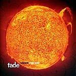 Fade Under The Sun