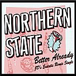 Northern State Better Already (2-Track Single)