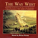 Brian Keane The Way West: Original Soundtrack