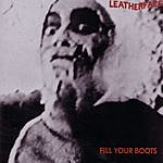 Leatherface Fill Your Boots
