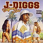 J. Diggs California Livin', Part 2