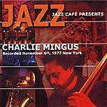 Charles Mingus Jazz Cafe Presents: Charlie Mingus