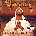 Yukmouth Thug Lord: The New Testament (Parental Advisory)