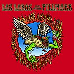 Los Lobos Live At The Fillmore