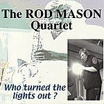 Rod Mason Band Who Turned The Lights Out?