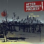 After Midnight Project The Becoming