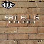 Sam Ellis Club Lonely