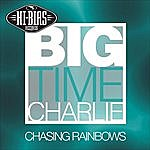 Big Time Charlie Chasing Rainbows (5-Track Maxi-Single)