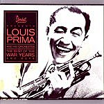 Louis Prima & His Band The Best Of The War Years And More