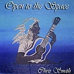 Chris Smith Open To The Space