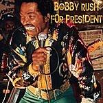 Bobby Rush Bobby Rush For President (Single)
