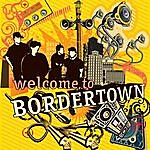 Bordertown Welcome To