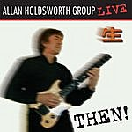 Allan Holdsworth Then! (Live)