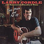 Larry Cordle & Lonesome Standard Time Took Down And Put Up