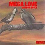 Dameon Bruce Mega Love