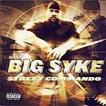 Big Syke Street Commando (Parental Advisory)