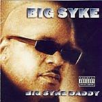Big Syke Big Syke Daddy (Parental Advisory)