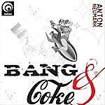Anton Neumark Bang And Coke (2-Track Single)