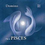 Domino I'm A Pisces (Parental Advisory)