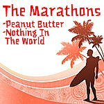 The Marathons Peanut Butter/Nothing In The World
