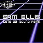 Sam Ellis Let's Go Round Again