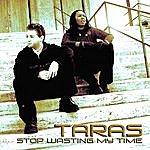 Taras Stop Wasting My Time (6-Track Maxi-Single)