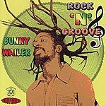 Bunny Wailer Rock 'N' Groove