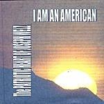 Joseph Welz I Am An American: The Patriotic Heart Of Joseph Welz