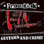 Frontkick Guitars & Crime