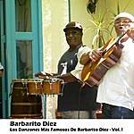Barbarito Diez Los Danzones Más Famosos De Barbarito Diez, Vol.1
