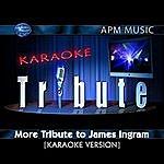 James Ingram Karaoke Tribute: More Tribute To James Ingram