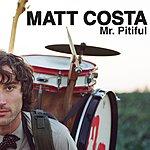 Matt Costa Mr. Pitiful/Josephine