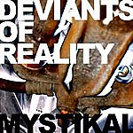 Deviants of Reality Mystikal (Single)
