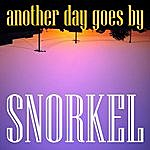 Snorkel Another Day Goes By (Single)