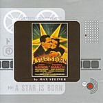 Max Steiner A Star Is Born: Original Motion Picture Soundtrack