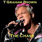 T. Graham Brown The Chase (2-Track Single)