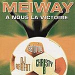 Meiway A Nous La Victoire