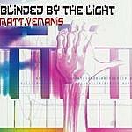 Matt Vemanis Blinded By The Light (5-Track Maxi-Single)