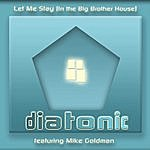 Diatonic Let Me Stay In The Big Brother House (4-Track Maxi-Single)